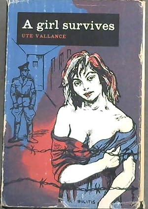 A Girl Survives: Vallance, Ute