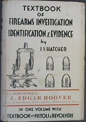 Textbook of Firearms Investigation, Identification and Evidence: Hatcher, Major Julian