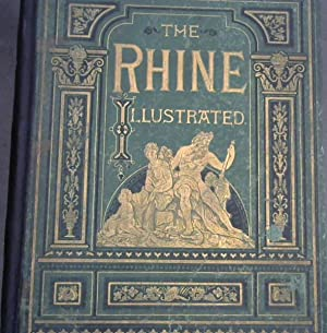 The Rhine Illustrated - From Its Source to the Sea