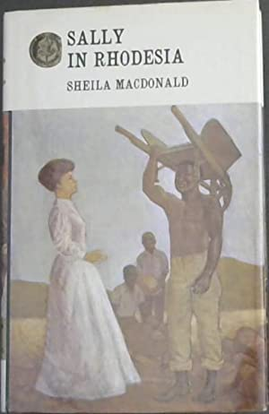 Sally in Rhodesia: Macdonald, Sheila