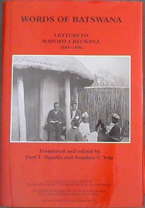 Words of Batswana: Letters to Mahoko a: Mgadla, Part T.
