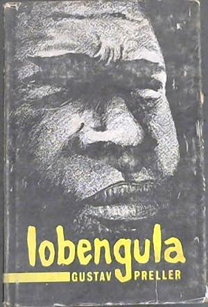 Lobengula : The Tragedy of a Matabele: Preller, Gustav S