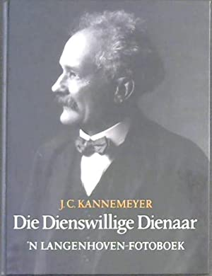 Die Dienswillige Dienaar: n Langenhoven-Fotoboek: Kannemeyer, J.C.