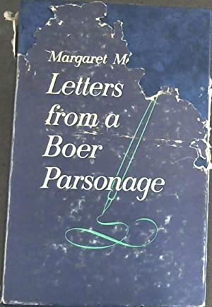 Letters from A Boer Parsonage : Letters of Margaret Marquard during the Boer War
