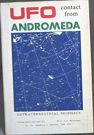 UFO Contact from Andromeda: Prophecies of an: Rodriguez-Montiel; Zitha :