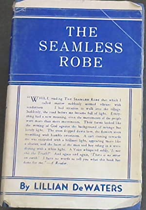 The Seamless Robe: DeWaters, Lillian
