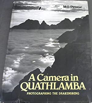A camera in Quathlamba: Photographing the Drakensberg: Pearse, Malcolm L