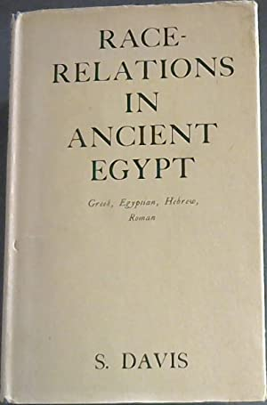 Race-Relations in Ancient Egypt: Greek, Egyptian, Hebrew,: Davis, S