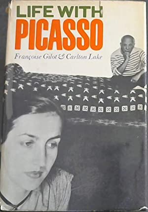Life with Picasso: Gilot, Francoise &