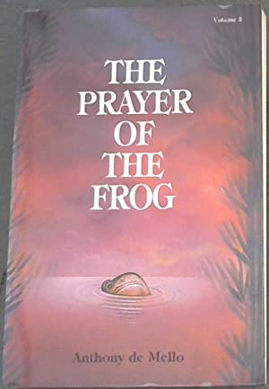 The Prayer of the Frog Vol.2: de Mello, Anthony