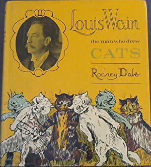 Louis Wain: The Man Who Drew Cats: Dale, Rodney; Davies,