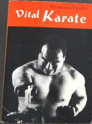 Vital Karate: Oyama, Masutatsu