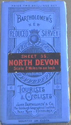 Bartholomew's New Reduced Survey : Sheet 35 North Devon - Scale 2 miles to an Inch - for Tourists...