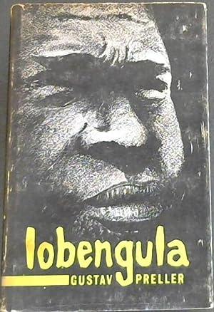Lobengula : The Tragedy of a Matabele: Preller, Gustav S.