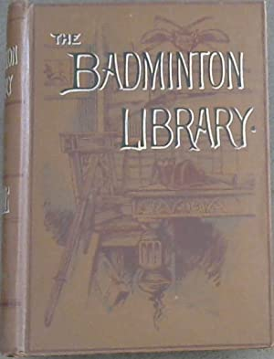The Badminton Library: Shooting: Walsingham, Lord; Payne-Gallwey,