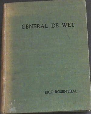 General De Wet: A Biography: Rosenthal, Eric
