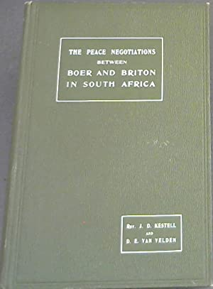 The Peace Negotiations - Between the Governments of the South African Republic and the Orange Fre...