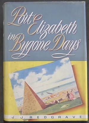 Port Elizabeth in Bygone Days: Redgrave, J J