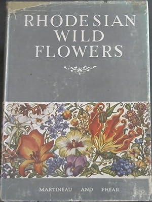 Rhodesian Wild Flowers: Martineau, Robert A.S.