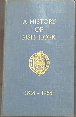 A History of Fish Hoek 1818 -: Rosenthal, Eric
