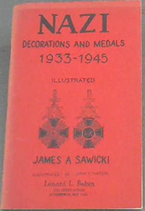 NAZI Decorations and Medals 1933-1945: Sawicki, James A