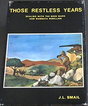 Those Restless Years (Dealing with the Boer: Smail, J.L.