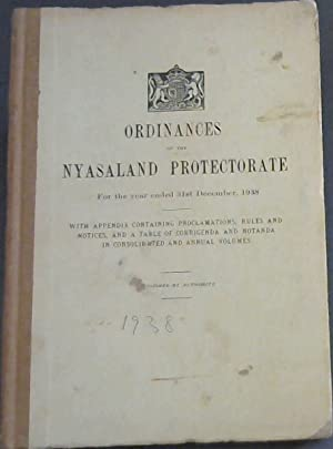 Ordinances of the Nyasaland Protectorate For the year ended 31st December, 1938 - With Appendix C...