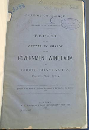Cape of Good Hope: Report of the Officer in Charge of the Government Wine Farm at Groot Constanti...