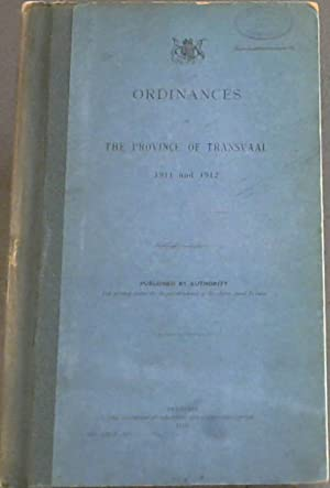 Ordinances of The Province of Transvaal 1911 and 1912
