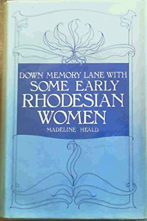 Down Memory Lane with Some Early Rhodesian Women: Heald, Madeline