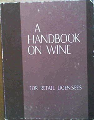 A Handbook on Wine for Retail Licensees