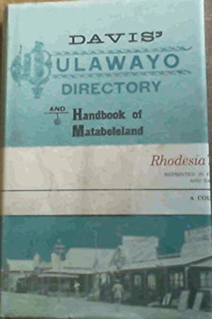 The Directory Of Bulawayo And Handbook To Matabeleland 1895 - 1896: Davis, Alexander