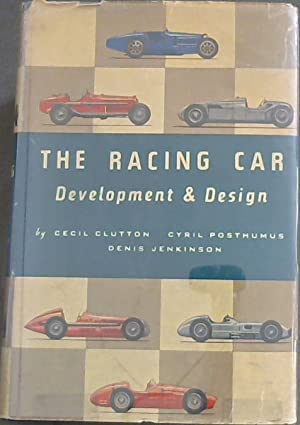 The Racing Car DEVELOPMENT & DESIGN: Clutton, Cecil &