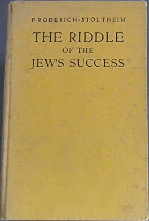 The Riddle of the Jew's Success: Roderich-Stoltheim, F (Fritsch,