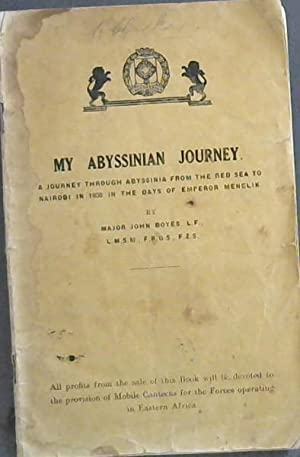 My Abyssinian Journey: A Journey through Abyssinia from the Red Sea to Nairobi in 1906 in the Day...