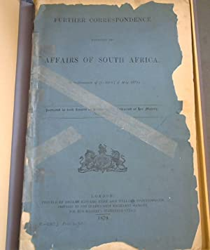 Further Correspondence respecting the Affairs of South Africa (In continuation of [C.-2318] of Ma...