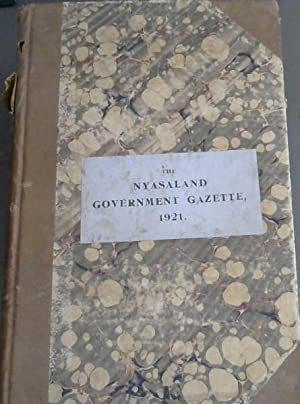 Nyasaland Government Gazette - Volume XXVIII Nos. 434-456 - January-December 1921 plus Supplements