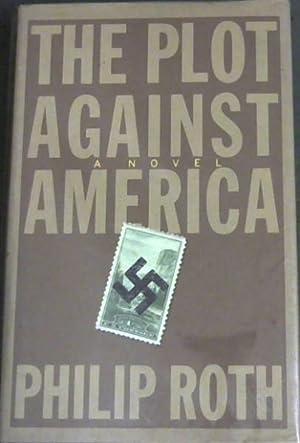 The Plot Against America ( A Novel): Roth, Philip