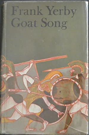 Goat Song - A Novel of Ancient: Yerby, Frank