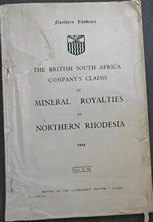 British South Africa Company's Claims to Mineral Royalties in Northern Rhodesia - 1964