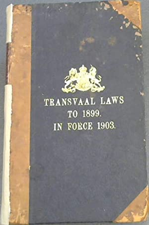 Transvaal Laws to 1899. In Force 1903.