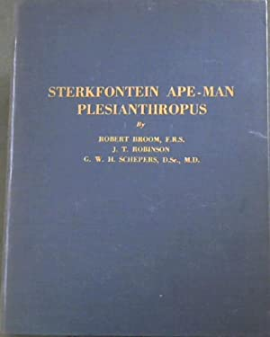 Further Evidence of the Sterkfontein Ape-Man Plesianthropus: Broom, Robert; Robinson,
