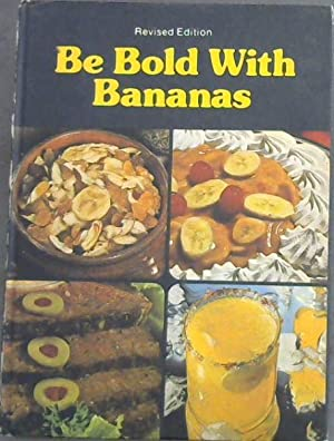 Be Bold With Bananas