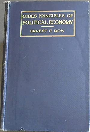Gide's Principles of Political Economy: Row, Ernest F.
