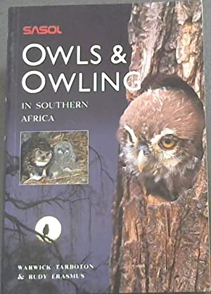 Sasol Owls and Owling in Southern Africa: Tarboton, Warwick m: