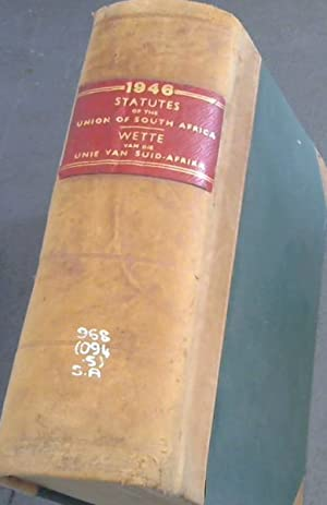 Statutes of The Union of South Africa 1946 with Table of Alphabetical Contents and Table of Laws,...