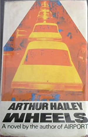 WHEELS - A Novel: Hailey, Arthur