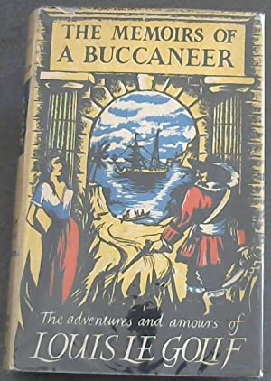 THE MEMOIRS OF A BUCCANEER - Being: Alaux , G