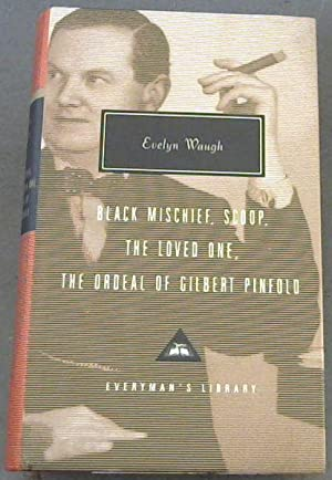 Black Mischief, Scoop, the Loved One, the: Waugh, Evelyn