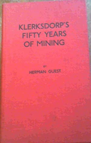 Klerksdorp's Fifty Years of Mining: Guest, Herman